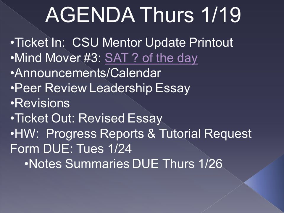AGENDA Thurs 1/19 Ticket In: CSU Mentor Update Printout Mind Mover #3: SAT .