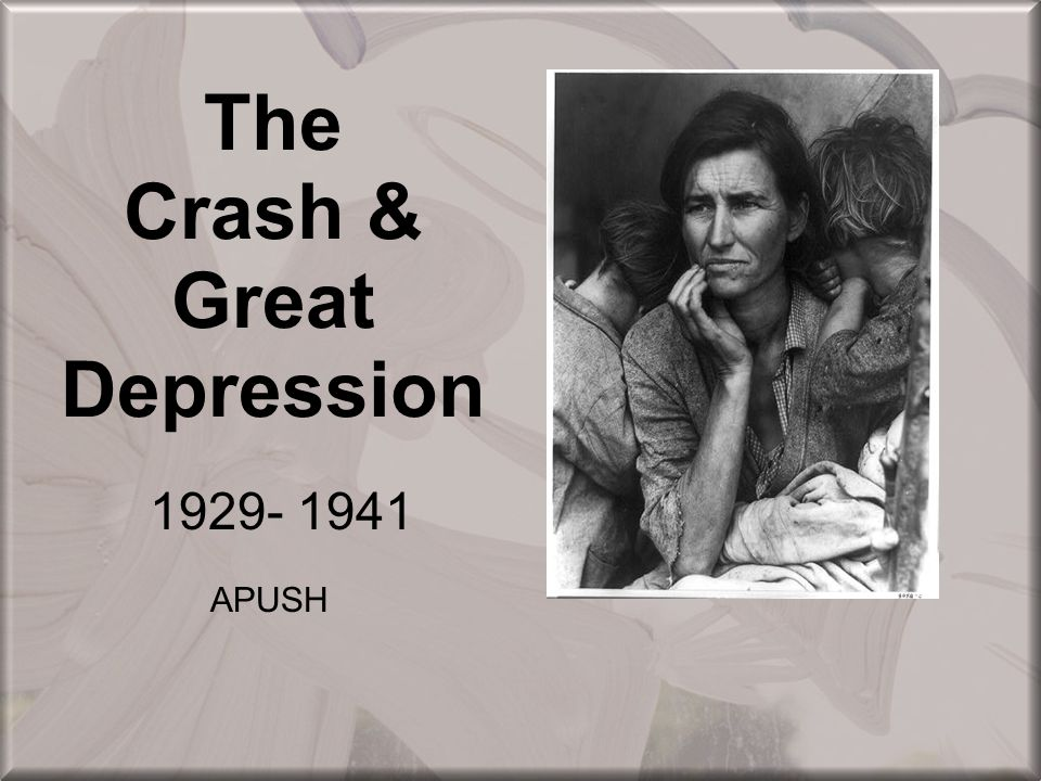 The Crash & Great Depression 1929- 1941 APUSH