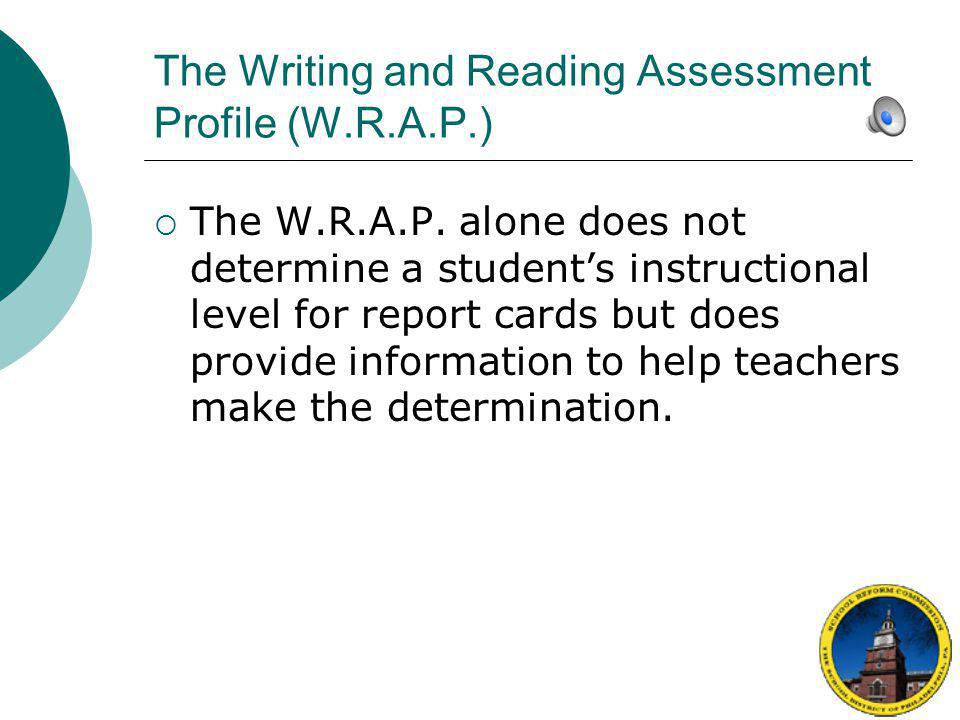 The Writing and Reading Assessment Profile (W.R.A.P.)  The W.R.A.P.
