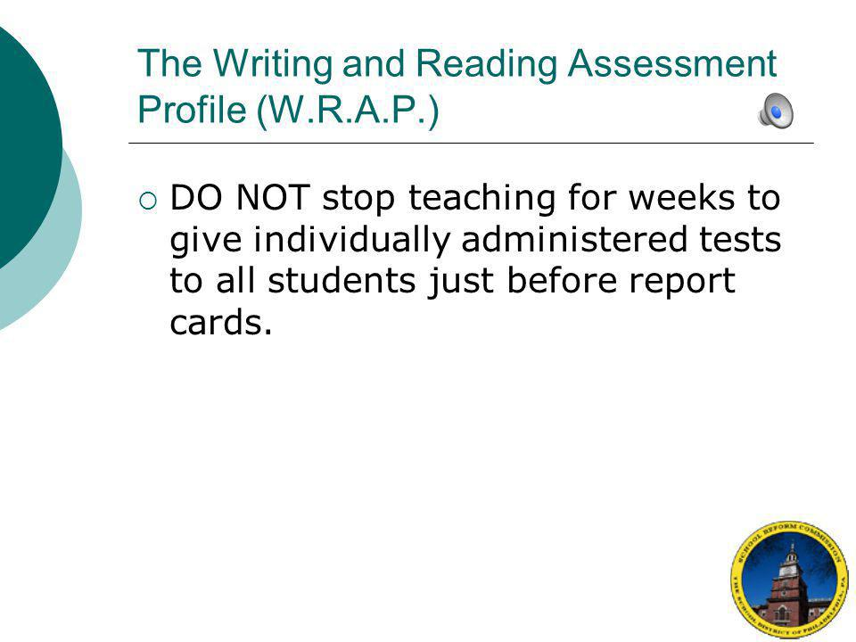 The Writing and Reading Assessment Profile (W.R.A.P.)  Plan to administer W.R.A.P.
