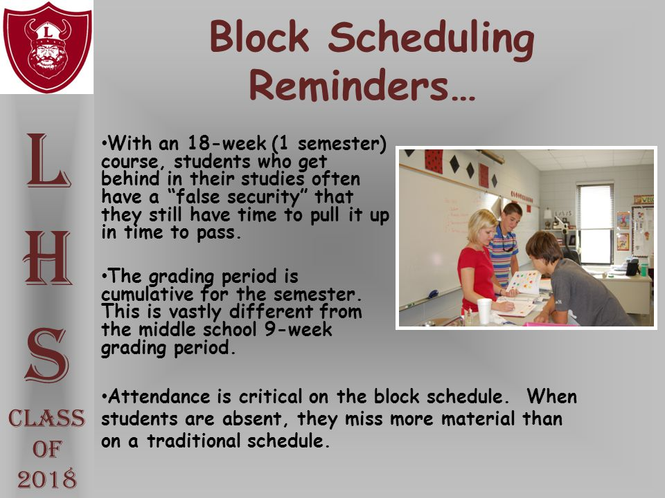 """Block Scheduling Reminders… With an 18-week (1 semester) course, students who get behind in their studies often have a """"false security"""" that they stil"""