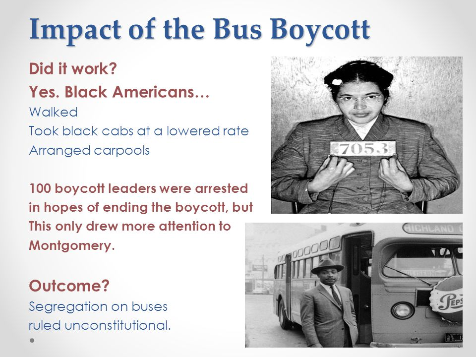 Impact of the Bus Boycott Did it work. Yes.