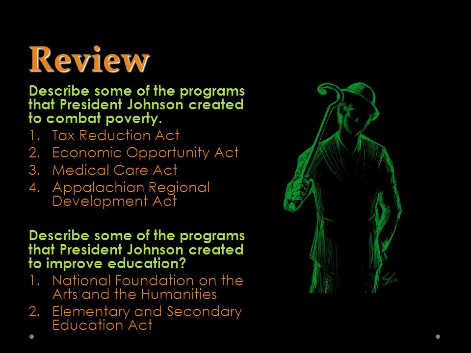 Review Describe some of the programs that President Johnson created to combat poverty.