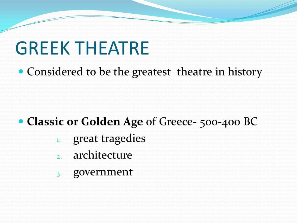 GREEK THEATRE Beginnings of Greek theatre: 1.Dionysian rites 2.
