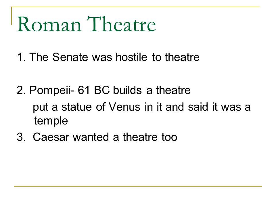 Caesar'sTheatre 1.Two wooden semicircles 2.