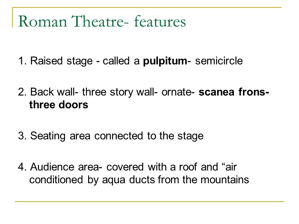 Roman Theatre- changes to the stage 1.