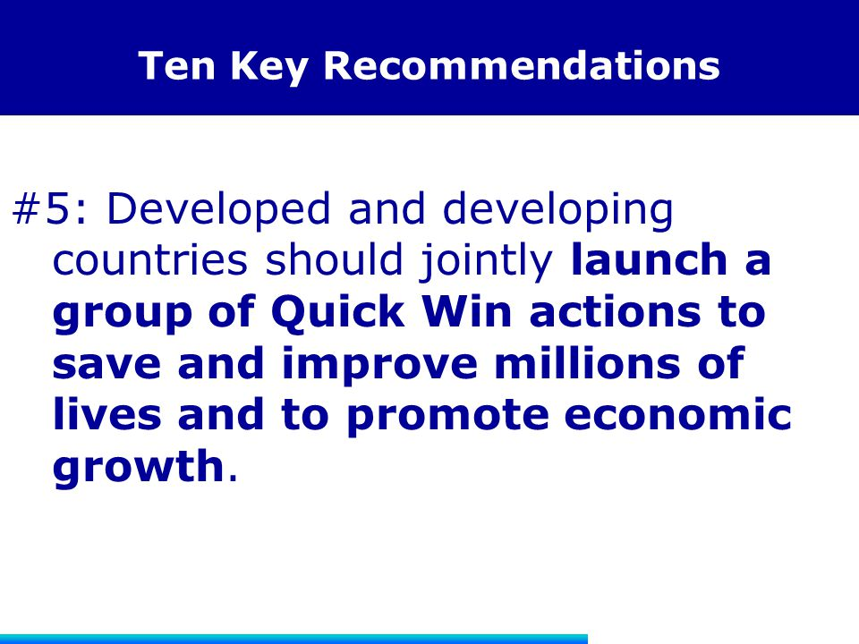 Ten Key Recommendations #5: Developed and developing countries should jointly launch a group of Quick Win actions to save and improve millions of live