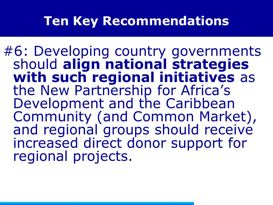 Ten Key Recommendations #6: Developing country governments should align national strategies with such regional initiatives as the New Partnership for