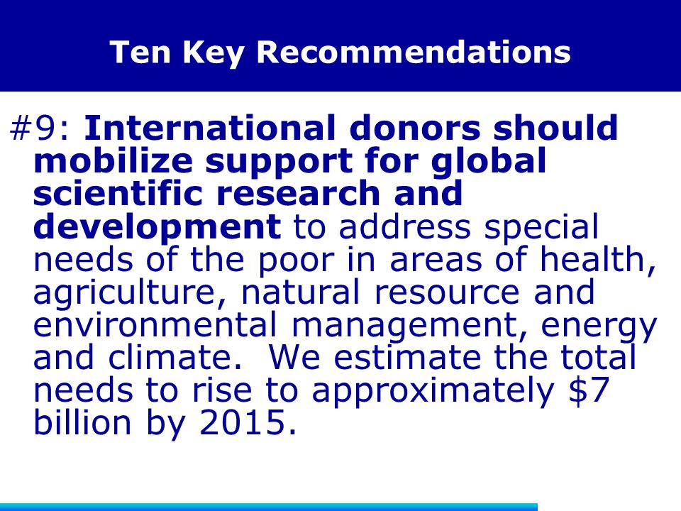 Ten Key Recommendations #9: International donors should mobilize support for global scientific research and development to address special needs of th