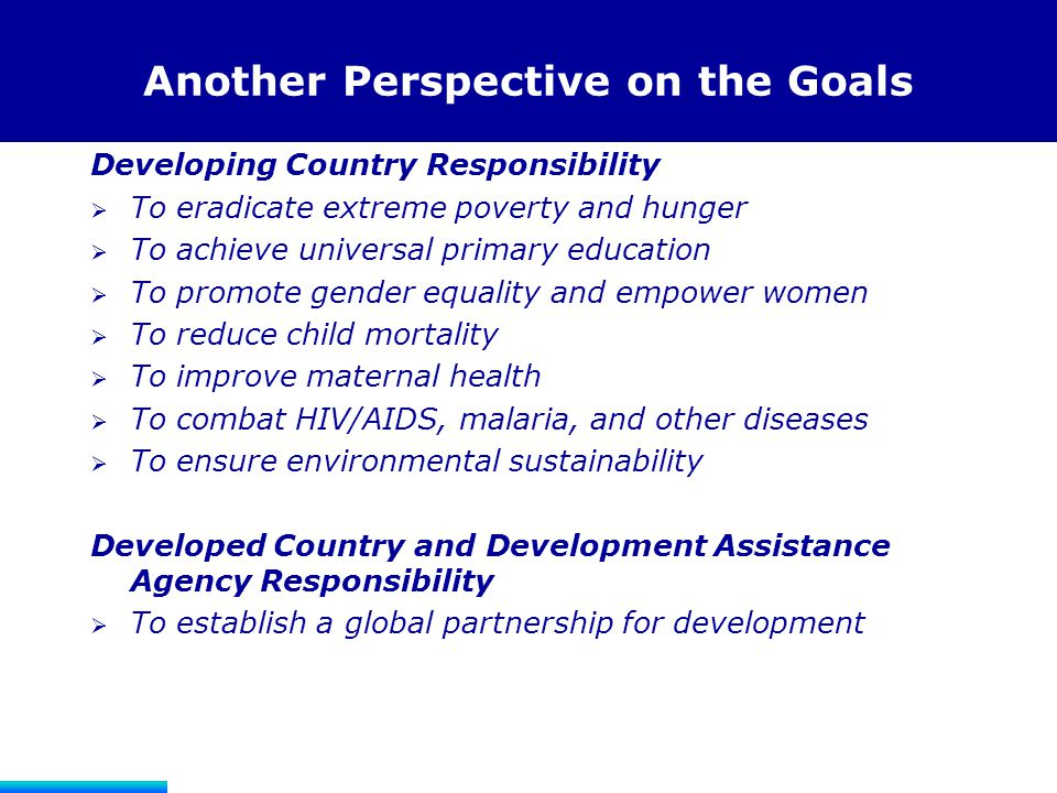 Prerequisites for Countries to Achieve the Goals  Vision  Country ownership  Country-led partnership  Focus on development results