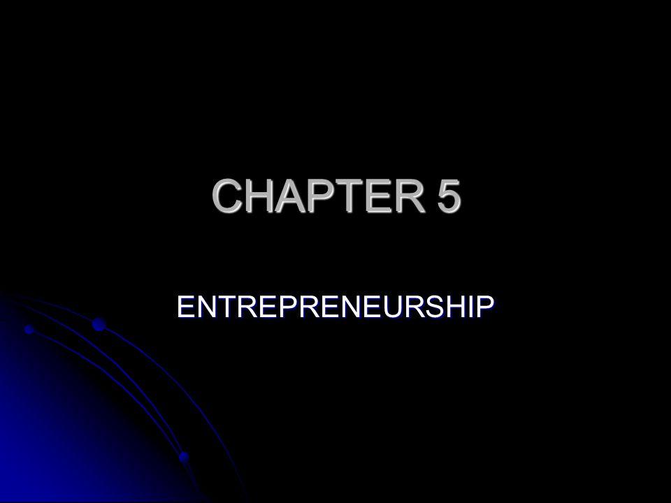CHAPTER 5 ENTREPRENEURSHIP
