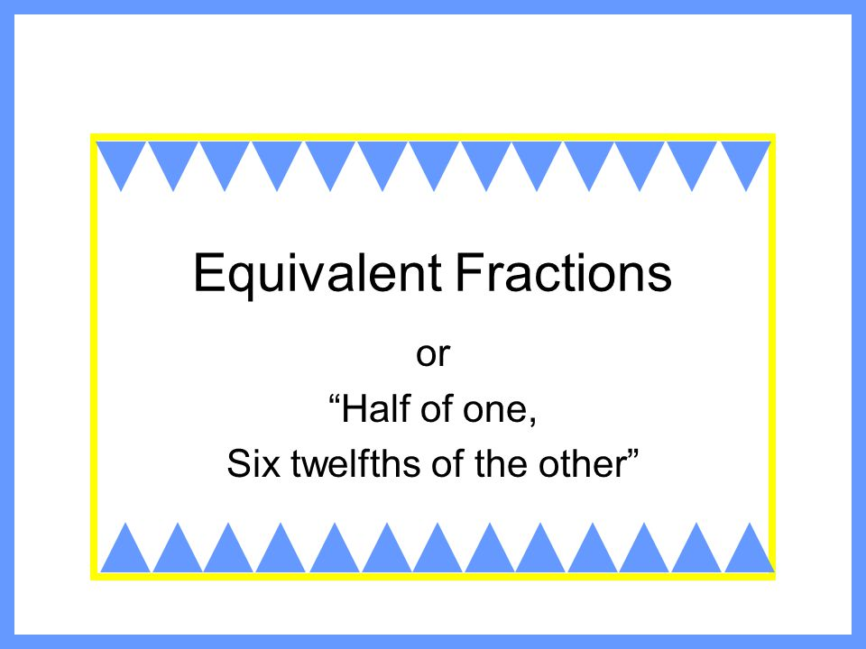 What if you're not sure.Here is how you can check to see if two fractions are equivalent.