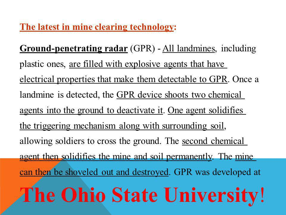 The latest in mine clearing technology: Ground-penetrating radar (GPR) - All landmines, including plastic ones, are filled with explosive agents that