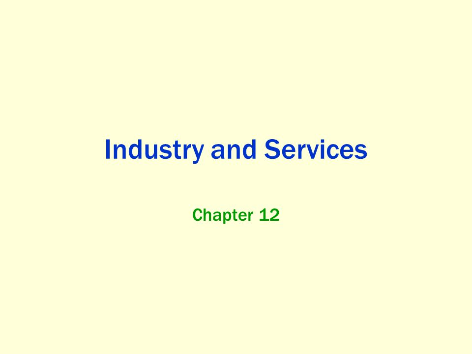 Industry and Services Chapter 12
