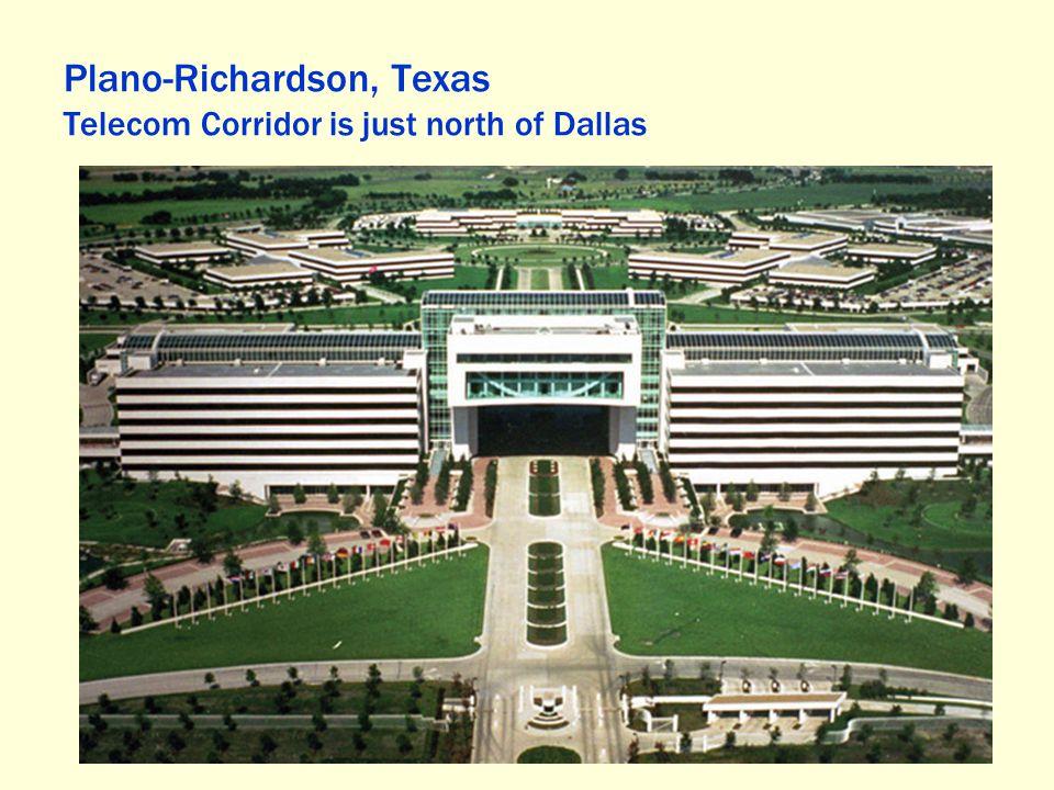 Plano-Richardson, Texas Telecom Corridor is just north of Dallas