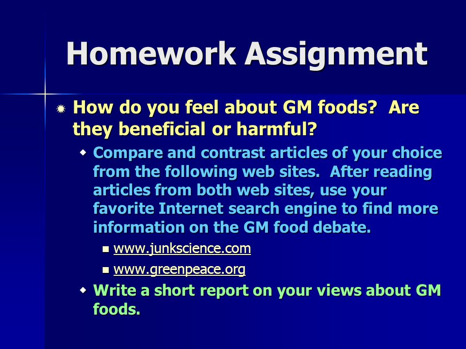 Homework Assignment  How do you feel about GM foods.