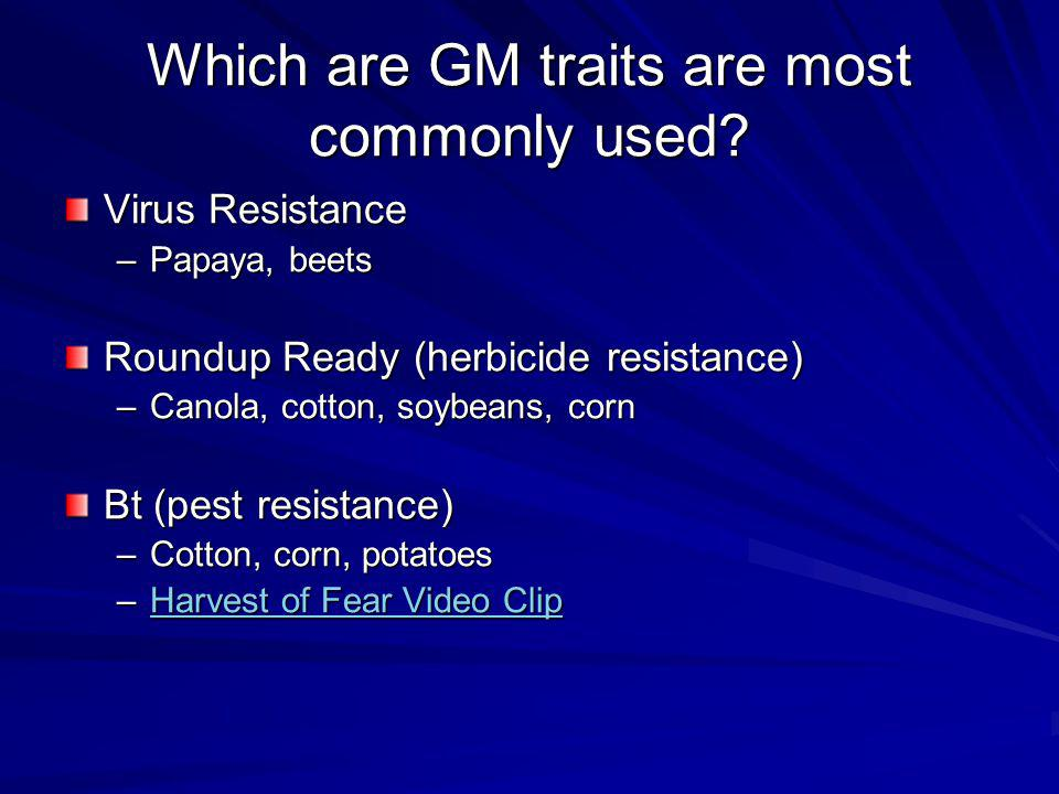 Which are GM traits are most commonly used.