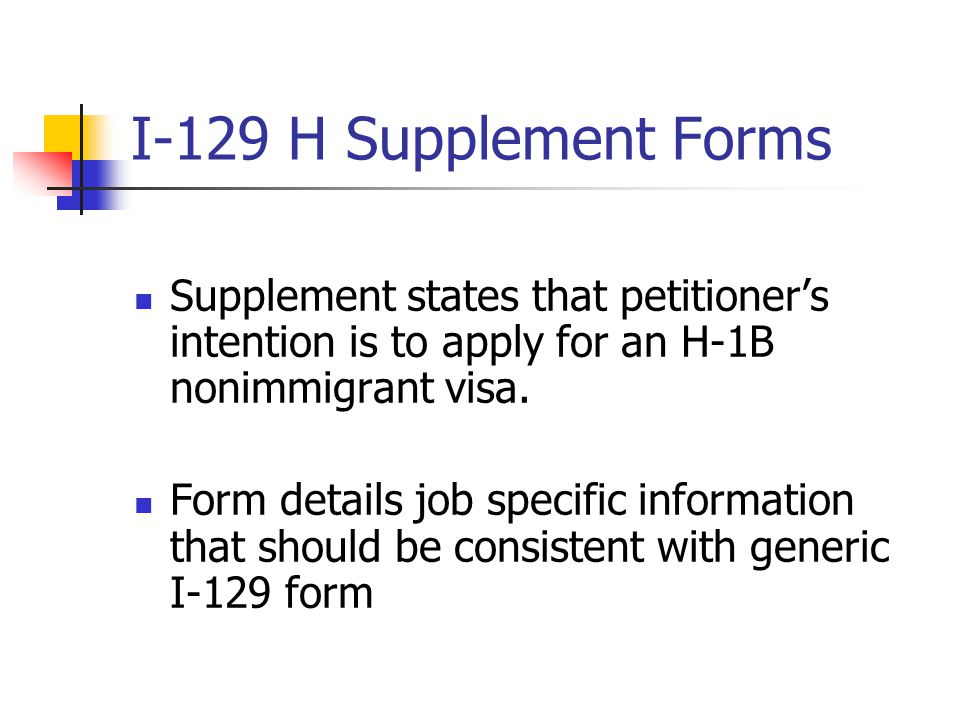 I-129 H Supplement Forms Supplement states that petitioner's intention is to apply for an H-1B nonimmigrant visa. Form details job specific informatio