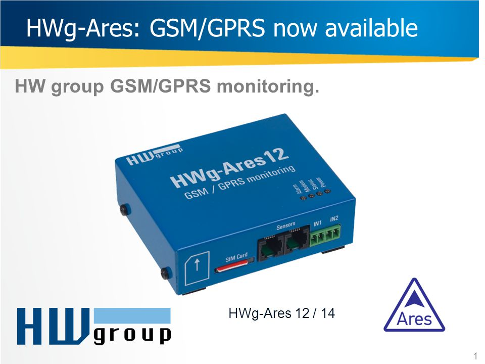 HWg-Ares: GSM/GPRS monitoring HWg-Ares 12: GSM/GPRS Thermometer with internal battery.