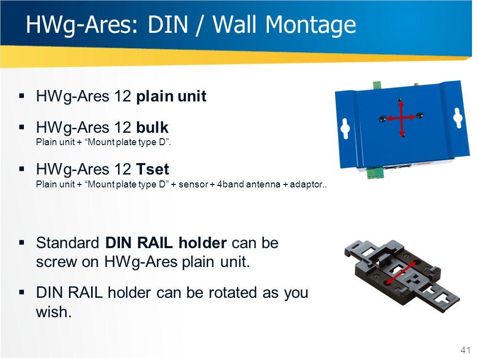 " HWg-Ares 12 plain unit  HWg-Ares 12 bulk Plain unit + ""Mount plate type D"".  HWg-Ares 12 Tset Plain unit + ""Mount plate type D"" + sensor + 4band a"
