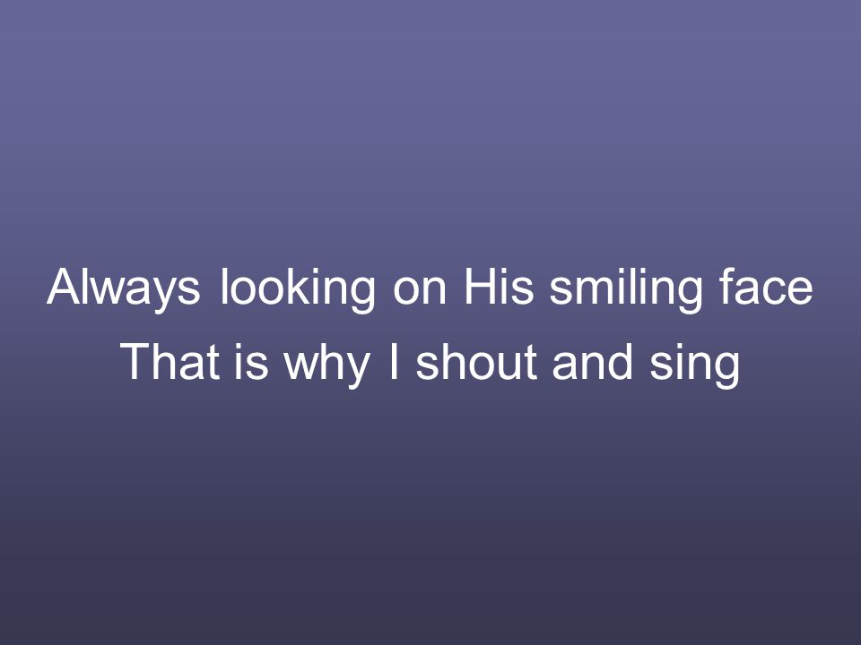 Jesus, Jesus, Jesus Sweetest name I know Fills my ev'ry longing Keeps me singing as I go