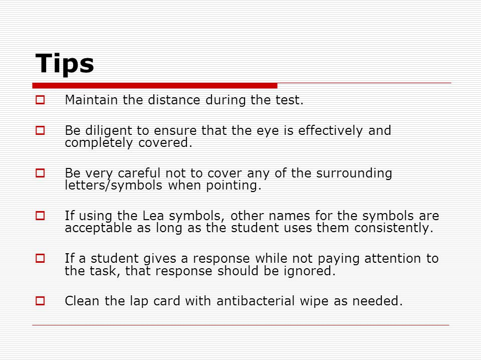 Tips  Maintain the distance during the test.