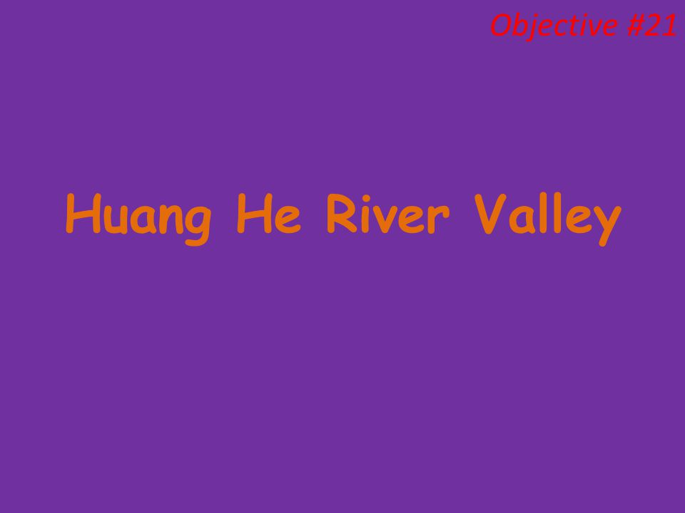 Huang He River Valley Objective #21