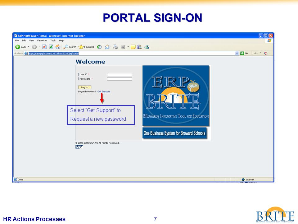 7HR Actions Processes PORTAL SIGN-ON Select Get Support to Request a new password