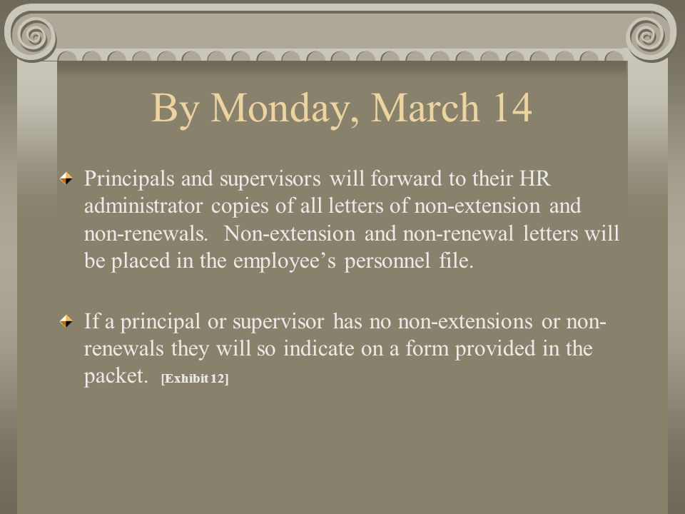 By Monday, March 14 Principals and supervisors will forward to their HR administrator copies of all letters of non-extension and non-renewals.