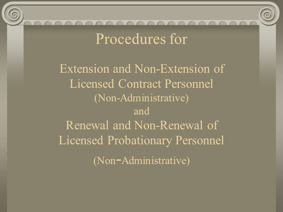 Procedures for Extension and Non-Extension of Licensed Contract Personnel (Non-Administrative) and Renewal and Non-Renewal of Licensed Probationary Personnel (Non - Administrative)