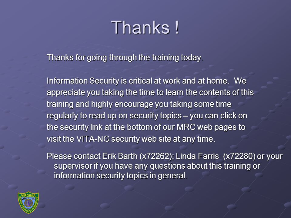 Thanks . Thanks for going through the training today.