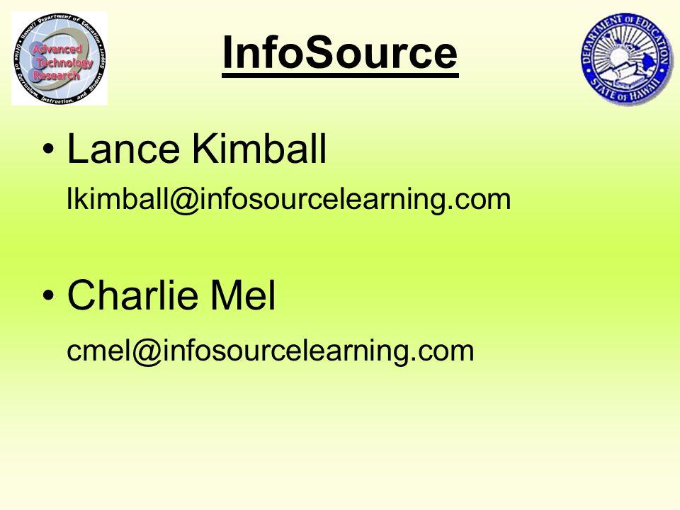InfoSource Lance Kimball lkimball@infosourcelearning.com Charlie Mel cmel@infosourcelearning.com