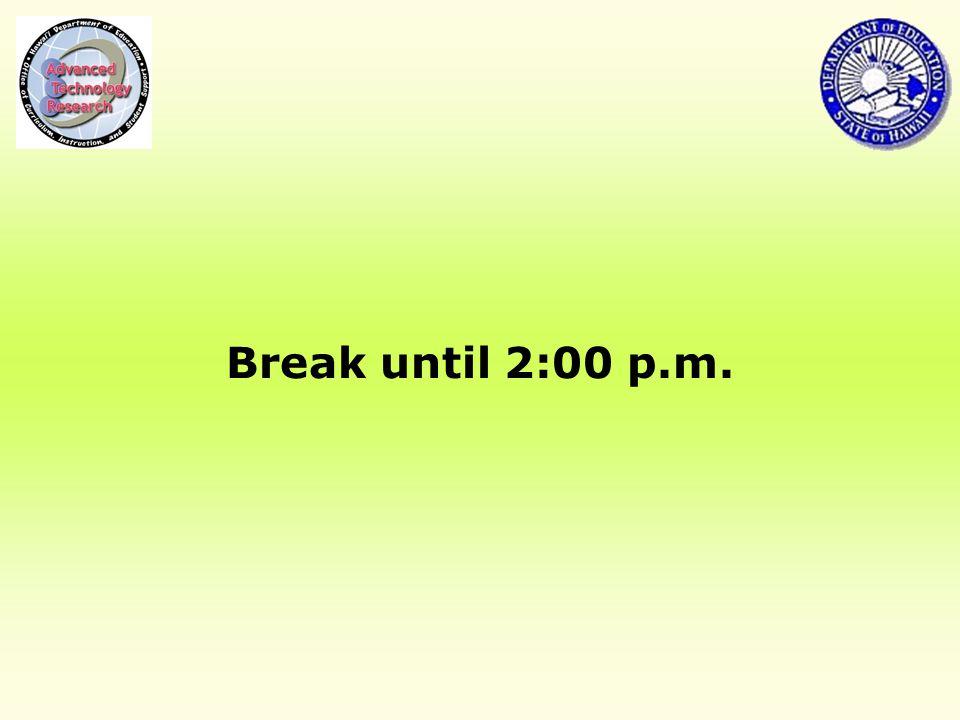 Break until 2:00 p.m.