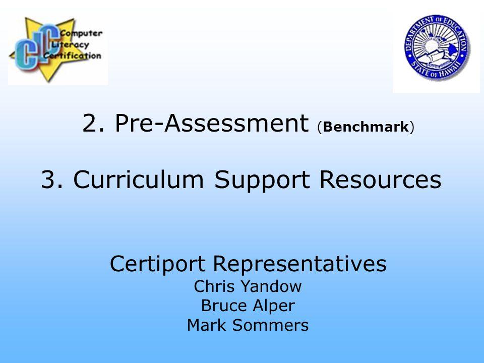 2. Pre-Assessment (Benchmark) 3.