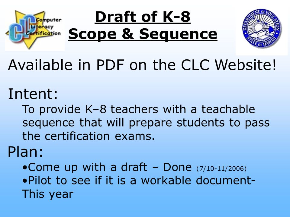 Draft of K-8 Scope & Sequence Available in PDF on the CLC Website.