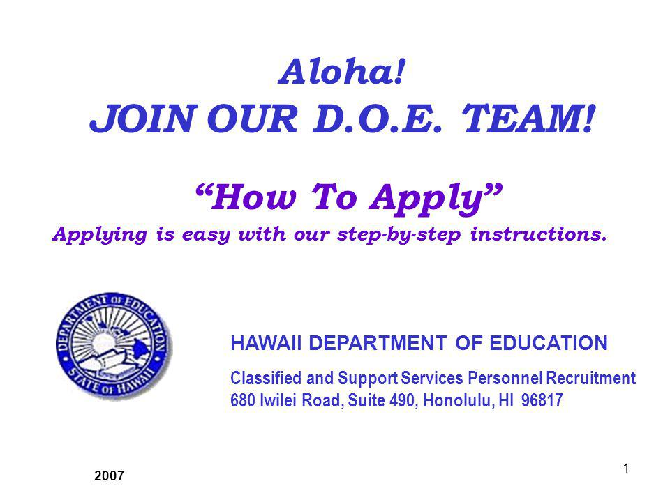HAWAII DEPARTMENT OF EDUCATION Classified and Support Services Personnel Recruitment 680 Iwilei Road, Suite 490, Honolulu, HI Aloha.
