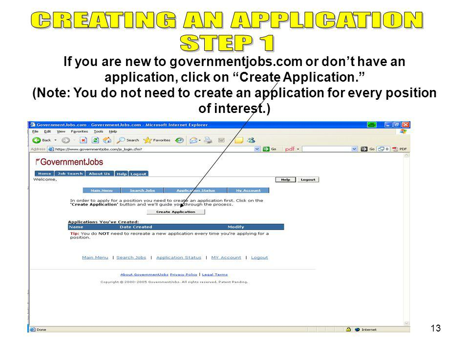 13 If you are new to governmentjobs.com or don't have an application, click on Create Application. (Note: You do not need to create an application for every position of interest.)