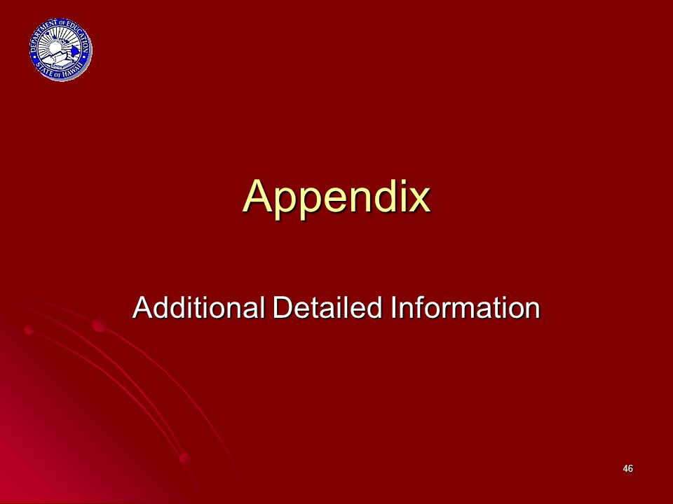 46 Appendix Additional Detailed Information