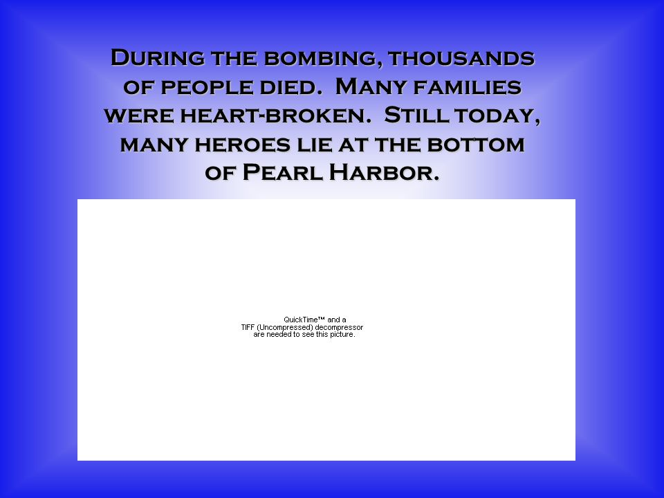 During the bombing, thousands of people died. Many families were heart-broken.