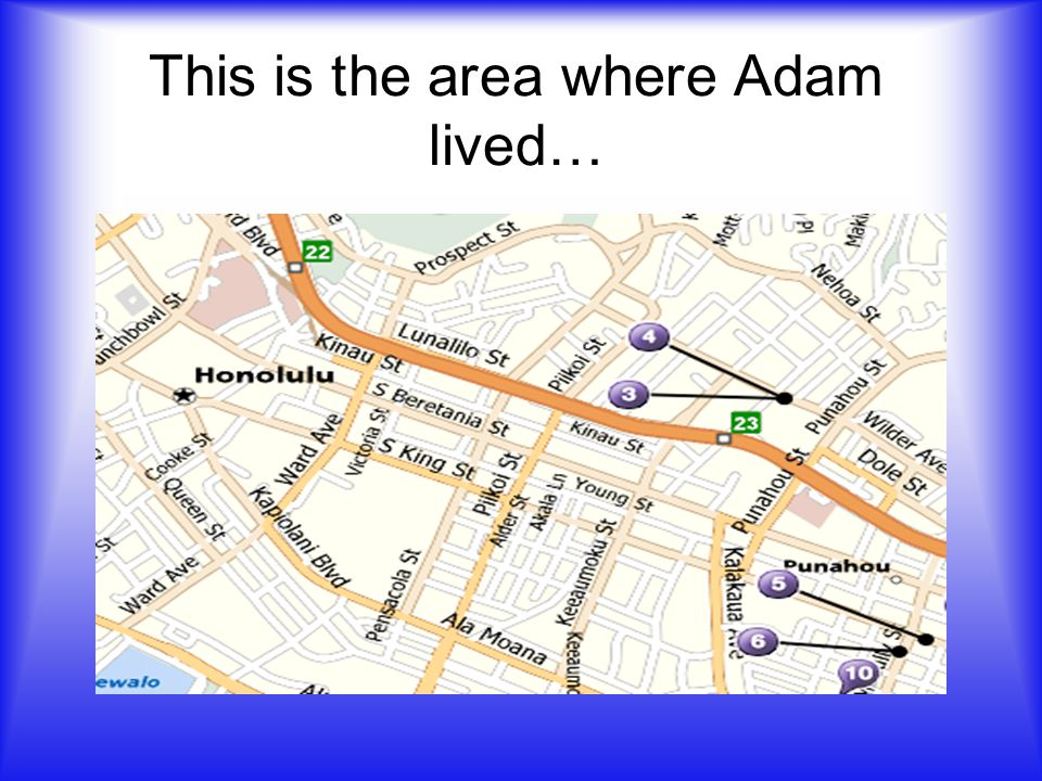 This is the area where Adam lived…