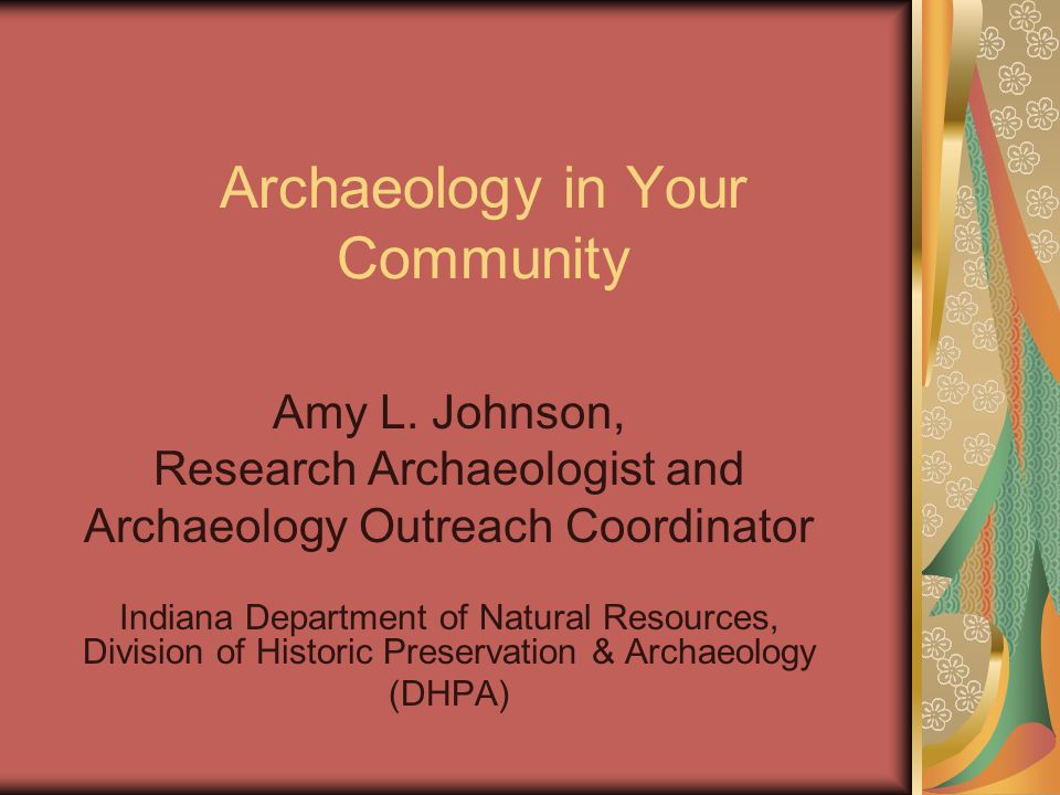 Archaeology in Your Community Amy L.