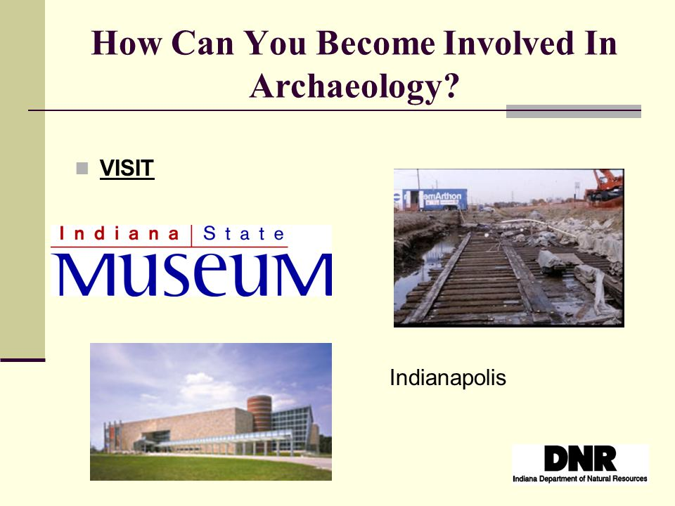 How Can You Become Involved In Archaeology? VISIT Indianapolis