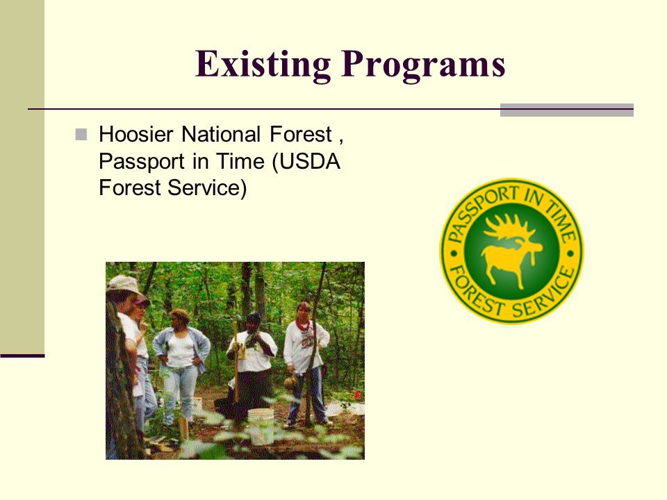Existing Programs Hoosier National Forest, Passport in Time (USDA Forest Service)