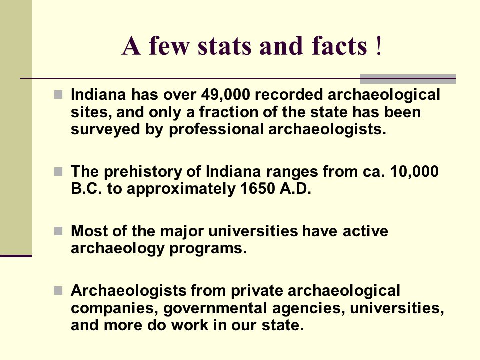 Indiana Archaeology Month Every September .Events held around the state.
