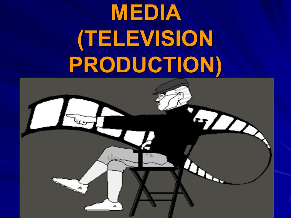 MEDIA (TELEVISION PRODUCTION)