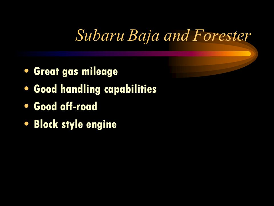Subaru Baja These cars have style and the capabilities