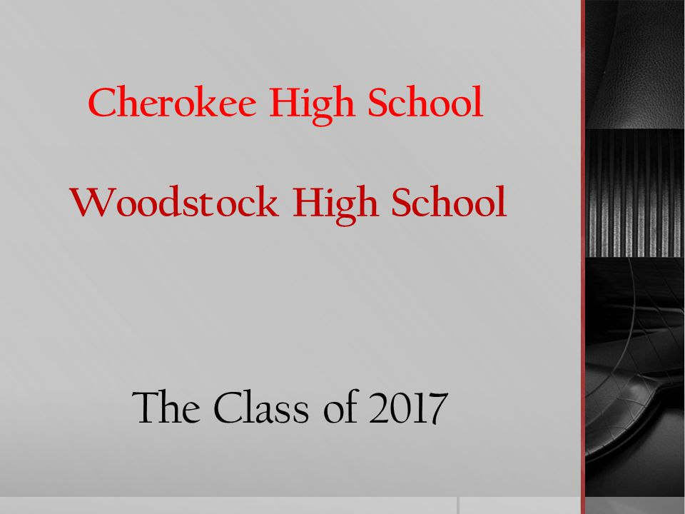 Cherokee High School Woodstock High School The Class of 2017