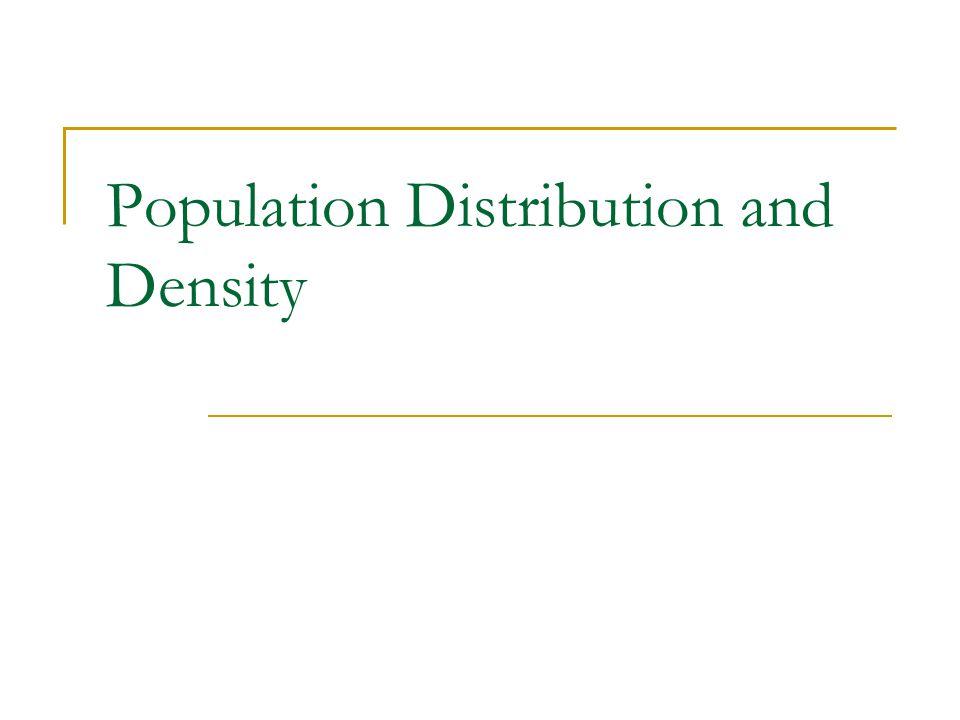 Population Distribution and Density