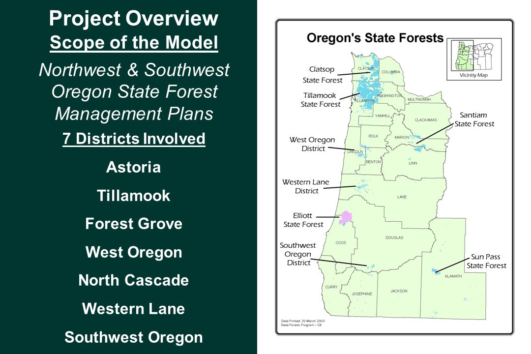 Scope of the Model Northwest & Southwest Oregon State Forest Management Plans 7 Districts Involved Astoria Tillamook Forest Grove West Oregon North Cascade Western Lane Southwest Oregon