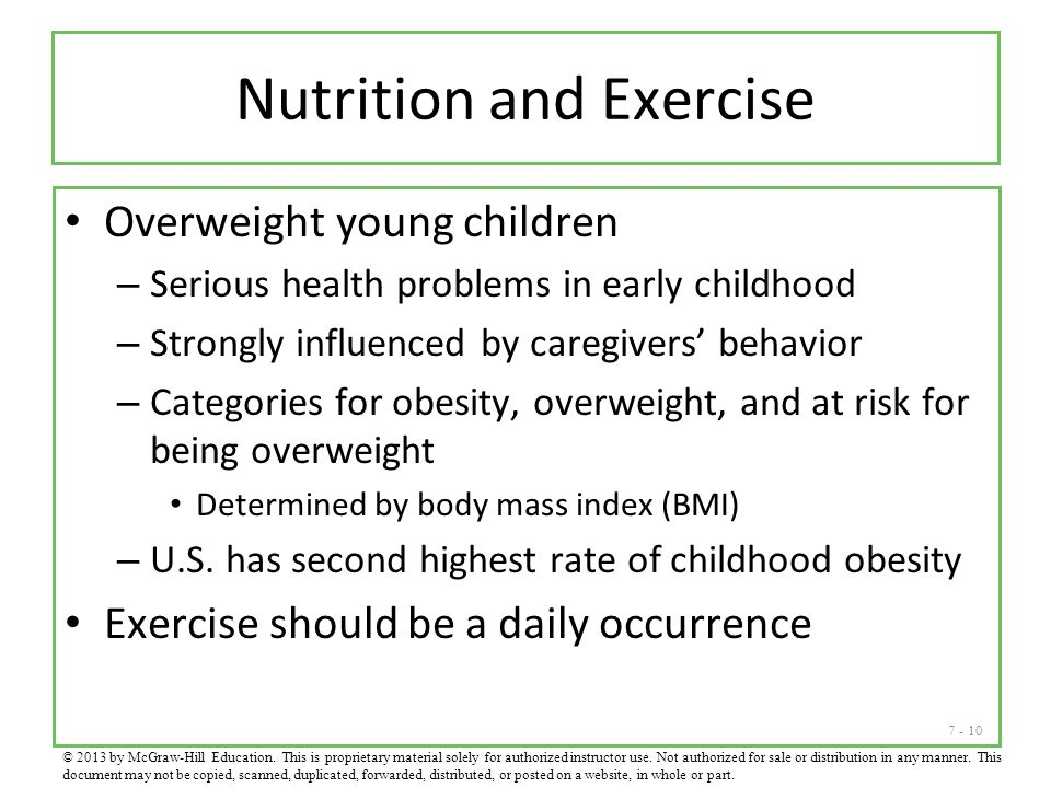 7 - 10 Nutrition and Exercise Overweight young children – Serious health problems in early childhood – Strongly influenced by caregivers' behavior – C